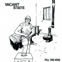 VACANT STATE - Fill The Void LP